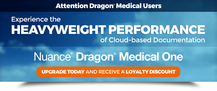 Loyalty Discount for Dragon Medical Practice Edition Users